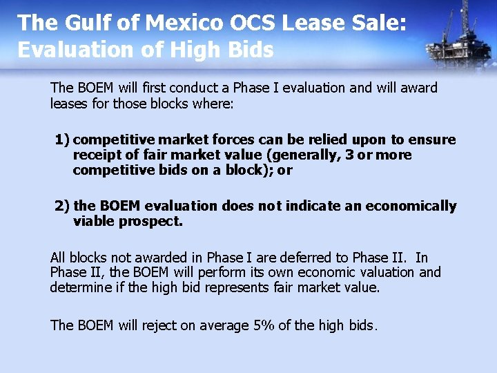 The Gulf of Mexico OCS Lease Sale: Evaluation of High Bids The BOEM will