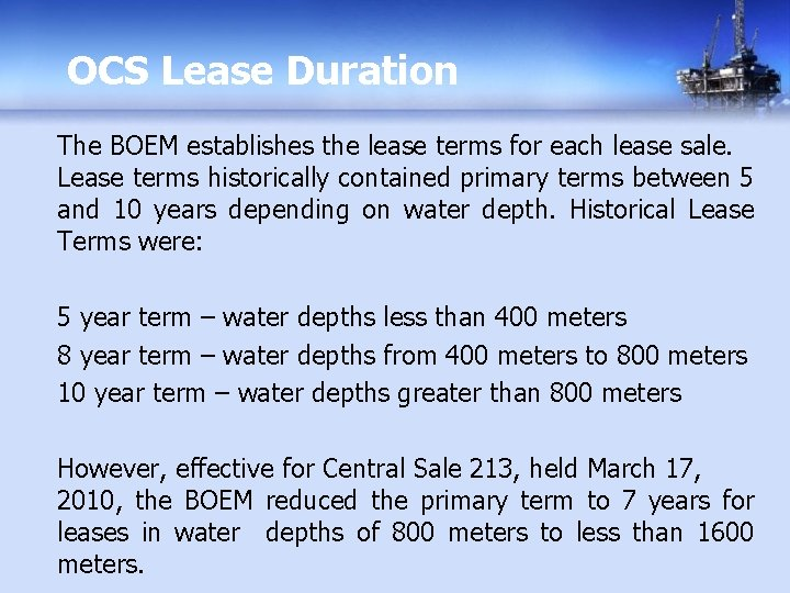 OCS Lease Duration The BOEM establishes the lease terms for each lease sale. Lease