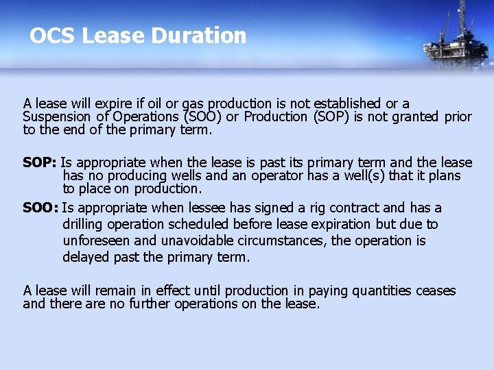 OCS Lease Duration A lease will expire if oil or gas production is not
