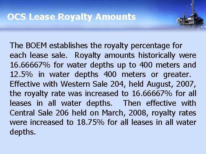 OCS Lease Royalty Amounts The BOEM establishes the royalty percentage for each lease sale.