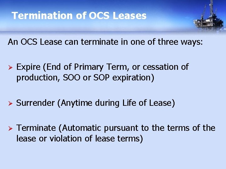 Termination of OCS Leases An OCS Lease can terminate in one of three ways: