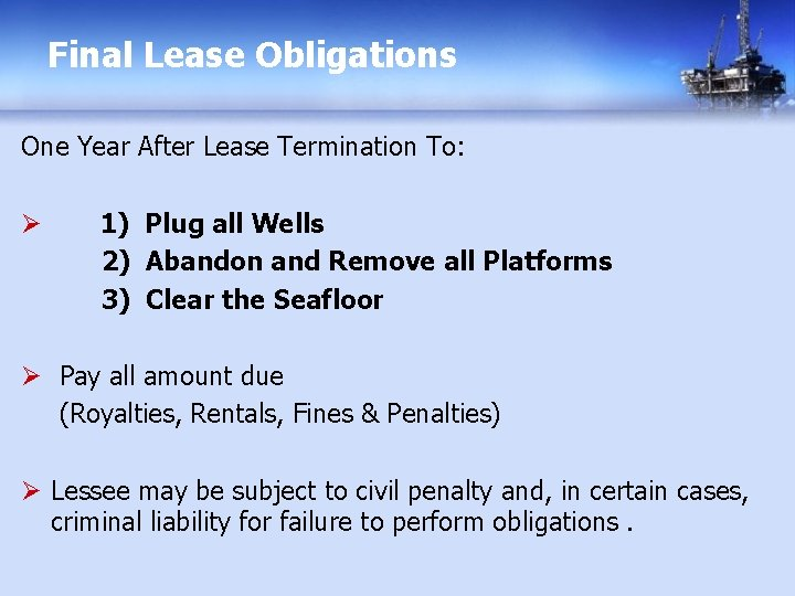 Final Lease Obligations One Year After Lease Termination To: Ø 1) Plug all Wells