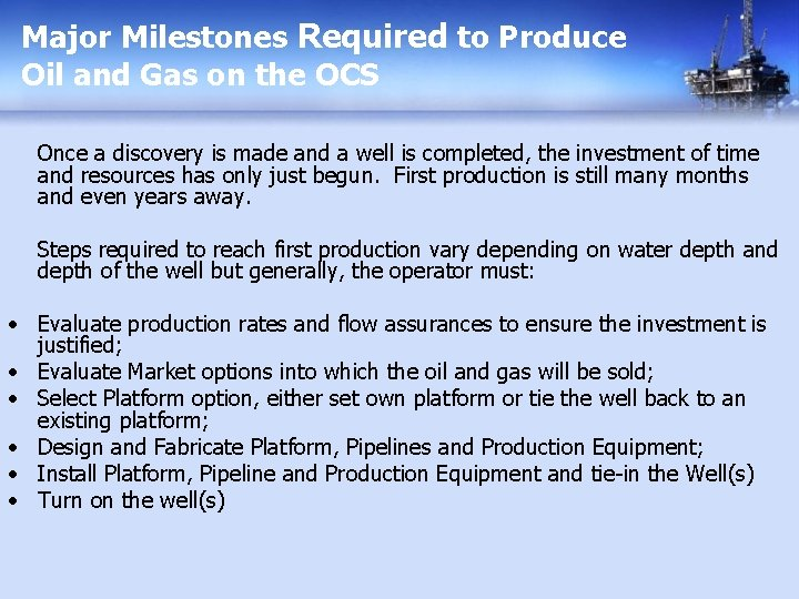 Major Milestones Required to Produce Oil and Gas on the OCS Once a discovery