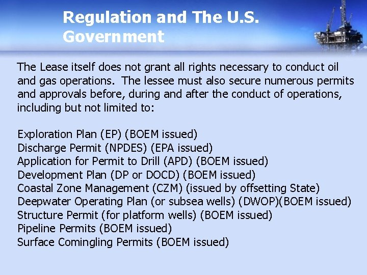 Regulation and The U. S. Government The Lease itself does not grant all rights