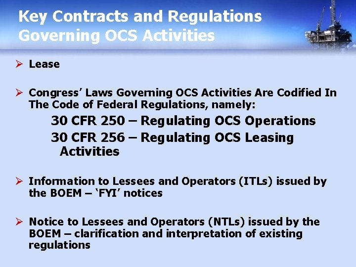 Key Contracts and Regulations Governing OCS Activities Ø Lease Ø Congress' Laws Governing OCS