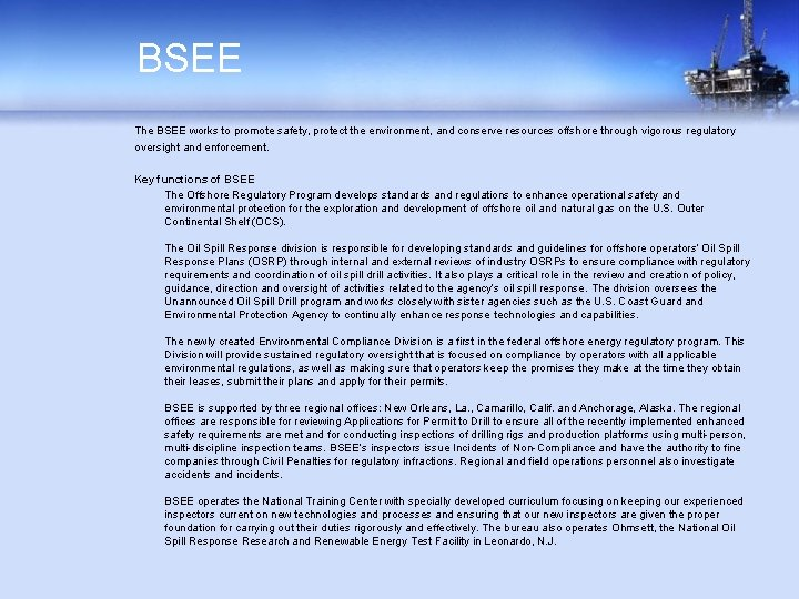 BSEE The BSEE works to promote safety, protect the environment, and conserve resources offshore