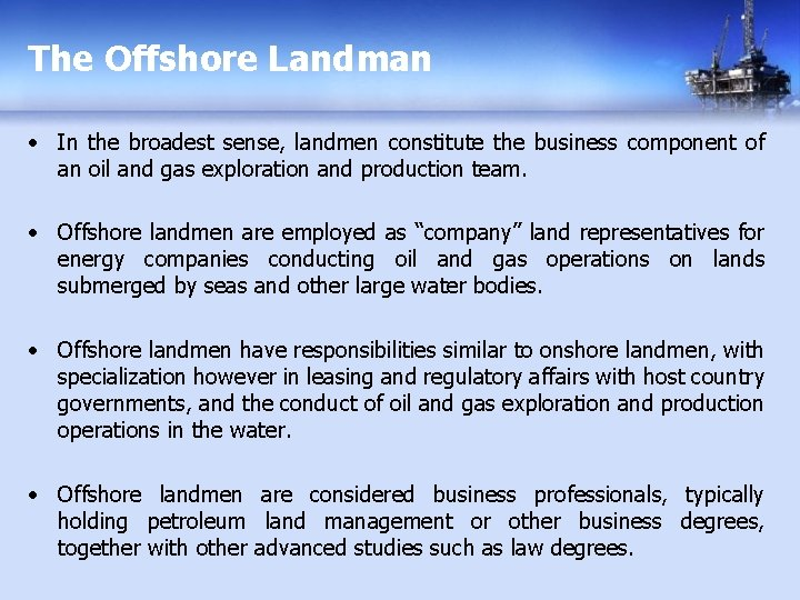 The Offshore Landman • In the broadest sense, landmen constitute the business component of