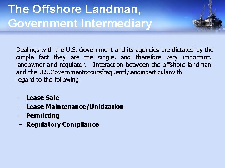 The Offshore Landman, Government Intermediary Dealings with the U. S. Government and its agencies