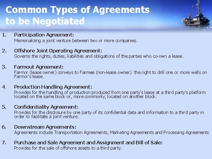 Common Types of Agreements to be Negotiated 1. Participation Agreement: 2. Offshore Joint Operating