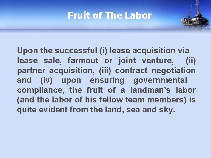Fruit of The Labor Upon the successful (i) lease acquisition via lease sale, farmout