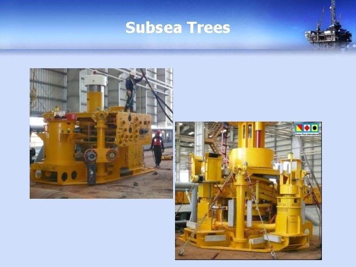 Subsea Trees