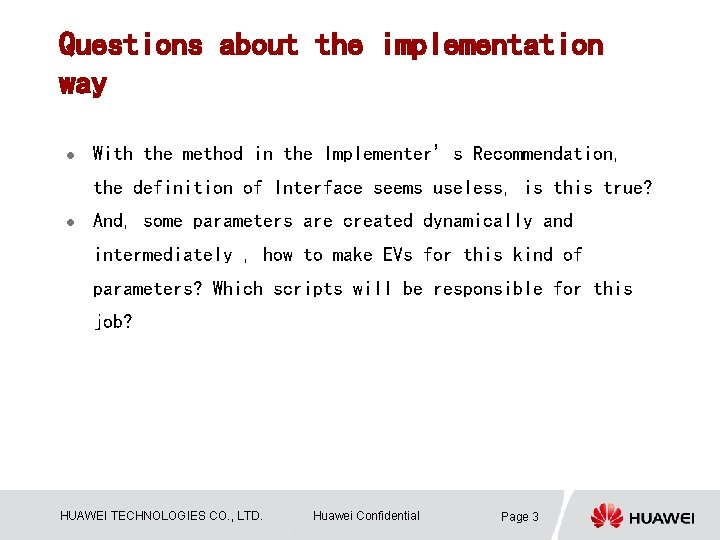 Questions about the implementation way l With the method in the Implementer's Recommendation, the
