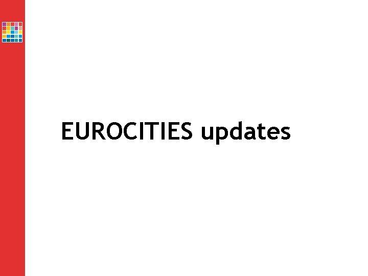 EUROCITIES updates