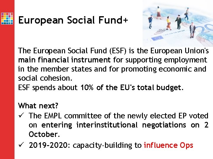 European Social Fund+ The European Social Fund (ESF) is the European Union's main financial