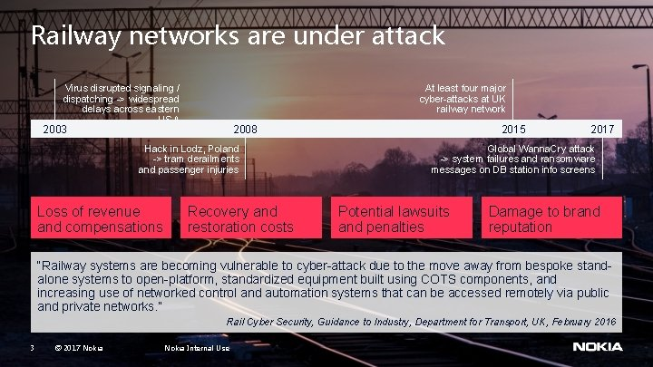 Railway networks are under attack Virus disrupted signaling / dispatching -> widespread delays across