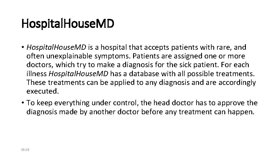 Hospital. House. MD • Hospital. House. MD is a hospital that accepts patients with