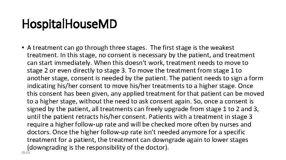 Hospital. House. MD • A treatment can go through three stages. The first stage