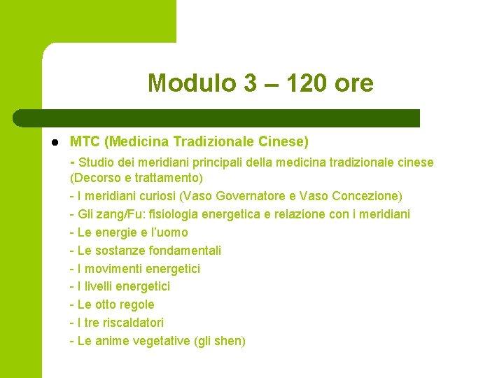 Modulo 3 – 120 ore l MTC (Medicina Tradizionale Cinese) - Studio dei meridiani