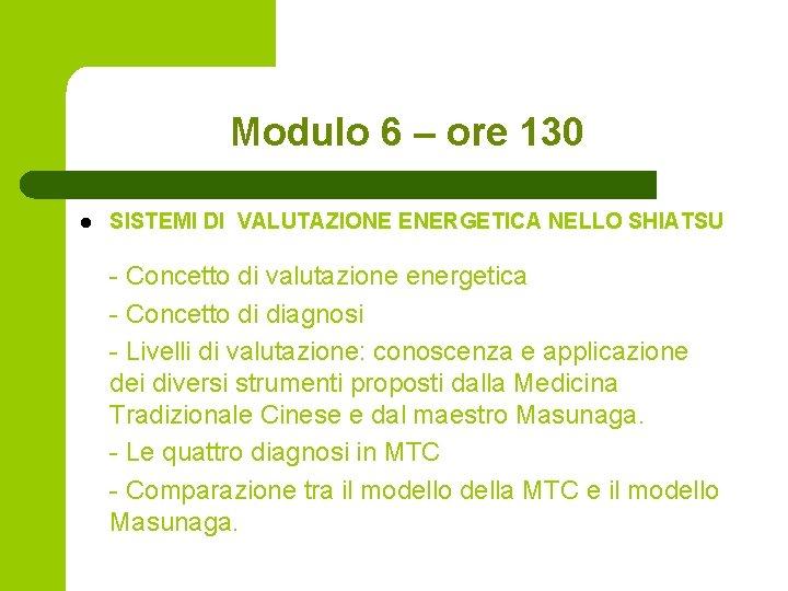 Modulo 6 – ore 130 l SISTEMI DI VALUTAZIONE ENERGETICA NELLO SHIATSU - Concetto