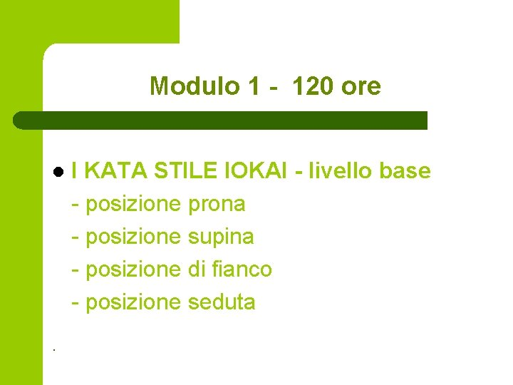 Modulo 1 - 120 ore l . I KATA STILE IOKAI - livello base