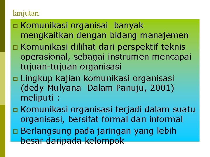 lanjutan Komunikasi organisai banyak mengkaitkan dengan bidang manajemen p Komunikasi dilihat dari perspektif teknis