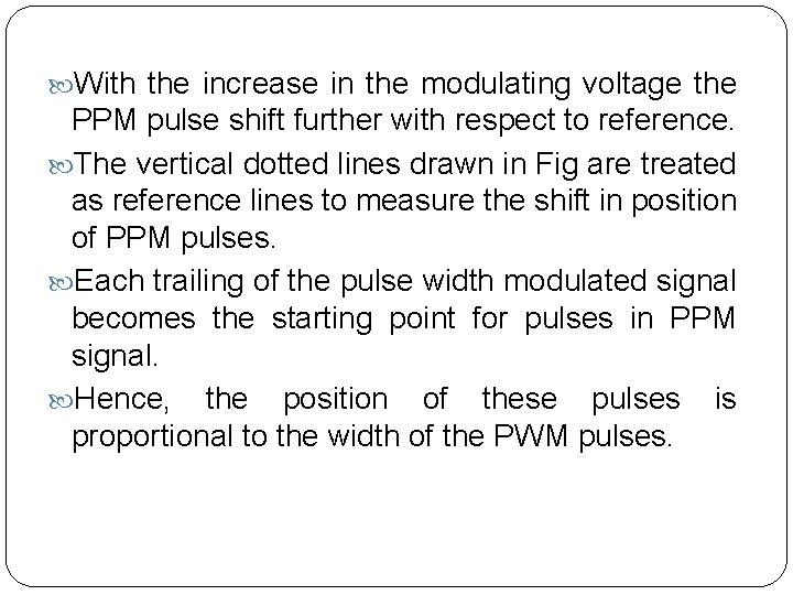 With the increase in the modulating voltage the PPM pulse shift further with