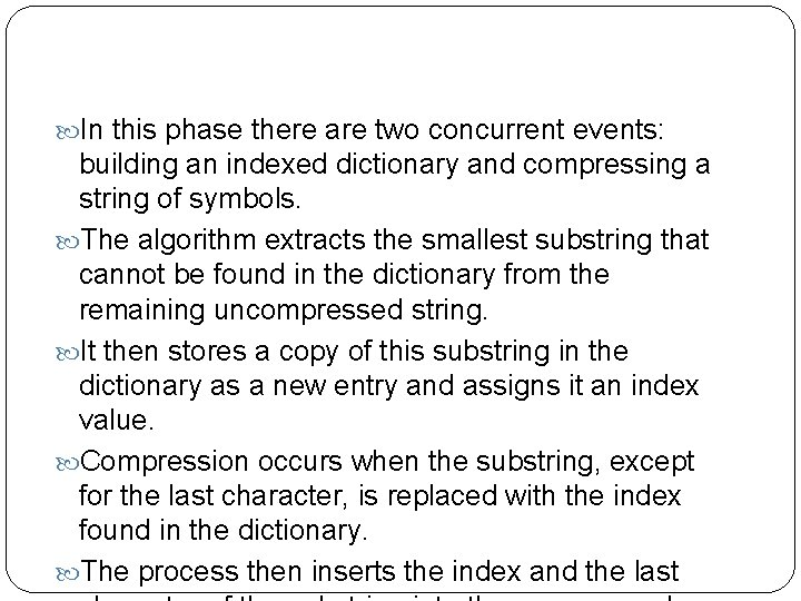 In this phase there are two concurrent events: building an indexed dictionary and