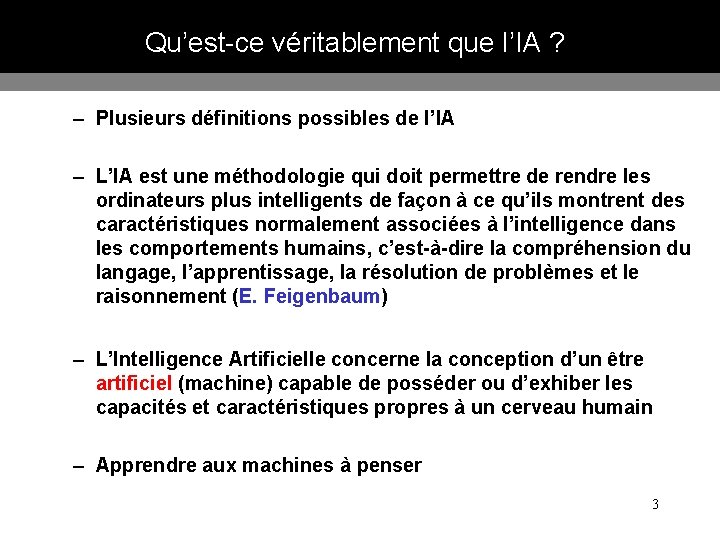 Qu'est-ce véritablement que l'IA ? – Plusieurs définitions possibles de l'IA – L'IA est