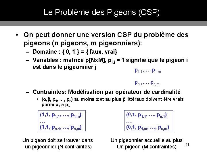 Le Problème des Pigeons (CSP) • On peut donner une version CSP du problème