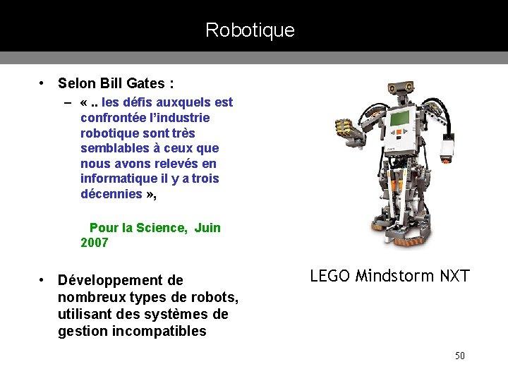Robotique • Selon Bill Gates : – «. . les défis auxquels est confrontée