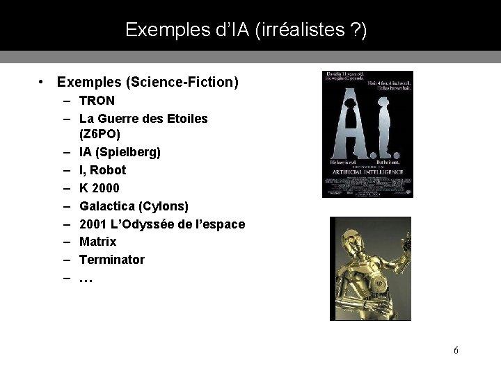 Exemples d'IA (irréalistes ? ) • Exemples (Science-Fiction) – TRON – La Guerre des