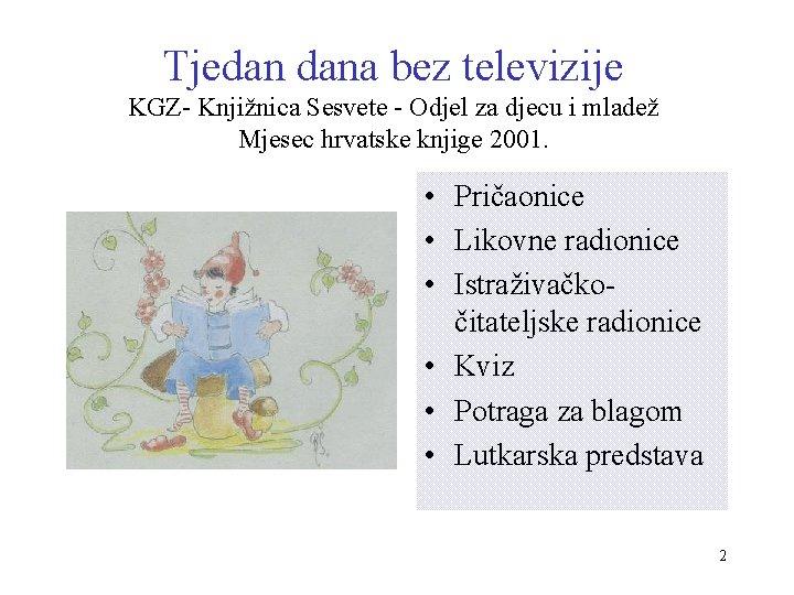 Tjedan dana bez televizije KGZ- Knjižnica Sesvete - Odjel za djecu i mladež Mjesec