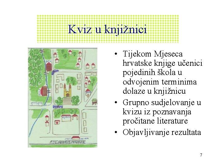 Kviz u knjižnici • Tijekom Mjeseca hrvatske knjige učenici pojedinih škola u odvojenim terminima
