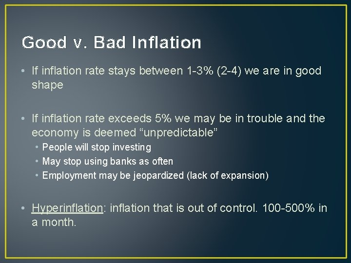Good v. Bad Inflation • If inflation rate stays between 1 -3% (2 -4)