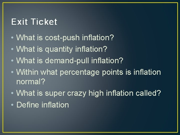 Exit Ticket • • What is cost-push inflation? What is quantity inflation? What is
