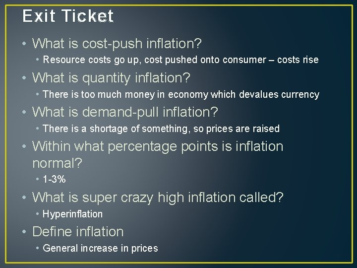 Exit Ticket • What is cost-push inflation? • Resource costs go up, cost pushed