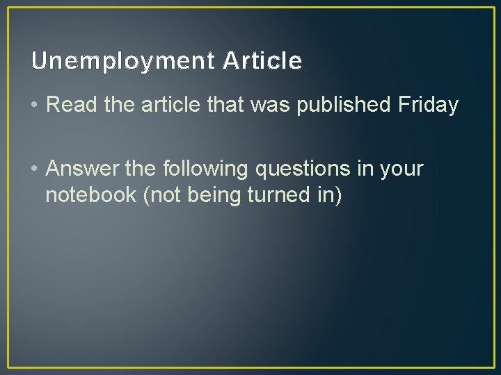 Unemployment Article • Read the article that was published Friday • Answer the following