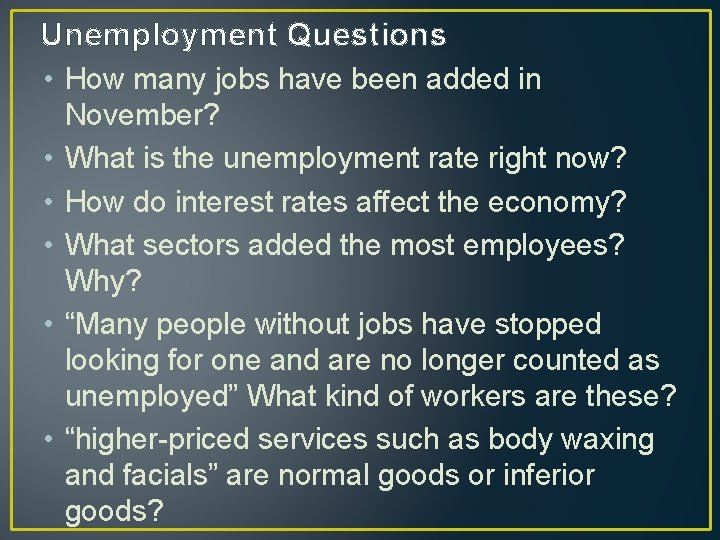 Unemployment Questions • How many jobs have been added in • • • November?