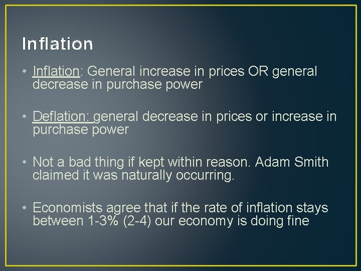 Inflation • Inflation: General increase in prices OR general decrease in purchase power •
