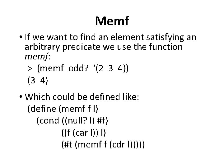 Memf • If we want to find an element satisfying an arbitrary predicate we