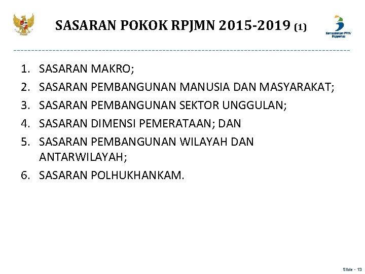 SASARAN POKOK RPJMN 2015 -2019 (1) 1. 2. 3. 4. 5. SASARAN MAKRO; SASARAN