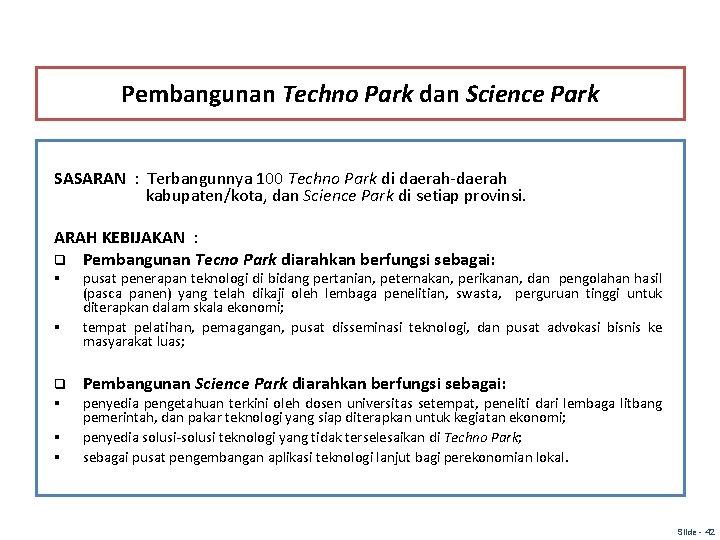 Pembangunan Techno Park dan Science Park SASARAN : Terbangunnya 100 Techno Park di daerah-daerah