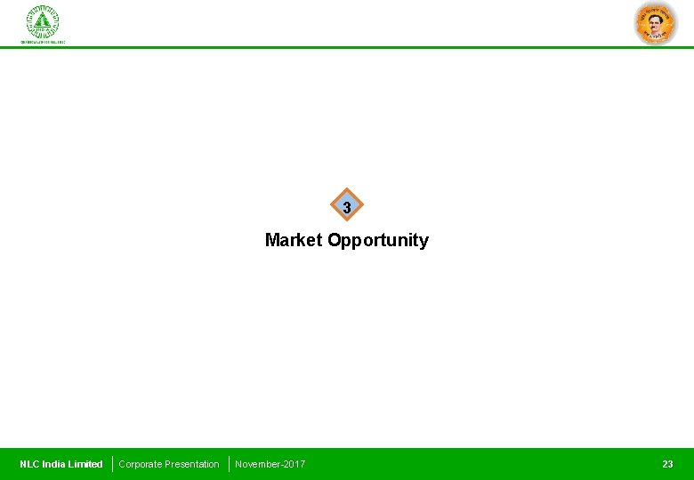 3 Market Opportunity NLC India Limited Corporate Presentation November-2017 23