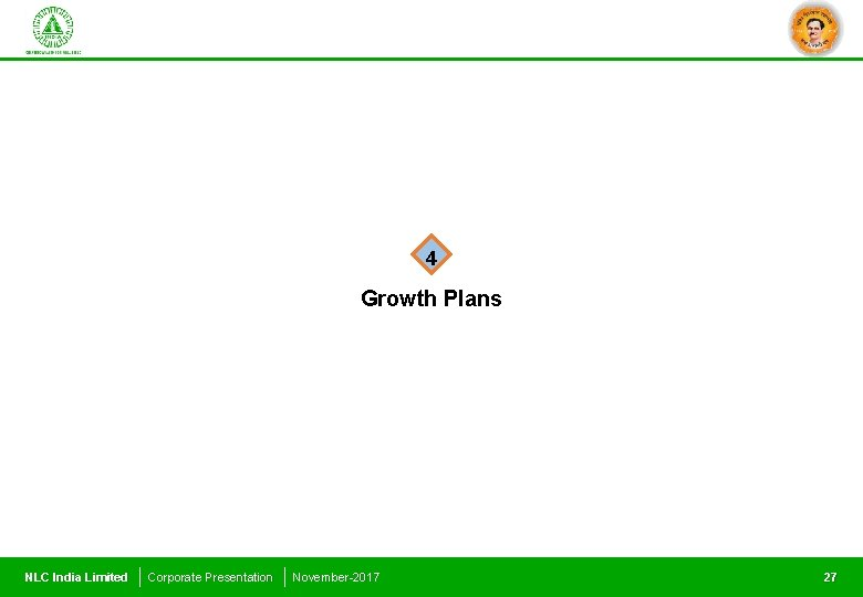 4 Growth Plans NLC India Limited Corporate Presentation November-2017 27
