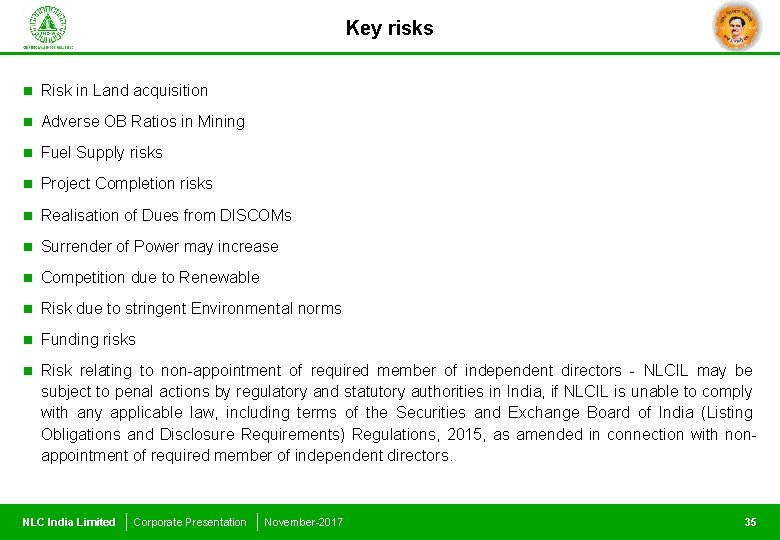 Key risks n Risk in Land acquisition n Adverse OB Ratios in Mining n