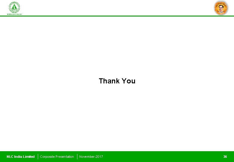 Thank You NLC India Limited Corporate Presentation November-2017 36