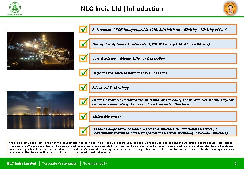 NLC India Ltd   Introduction A 'Navratna' CPSE incorporated in 1956. Administrative Ministry –