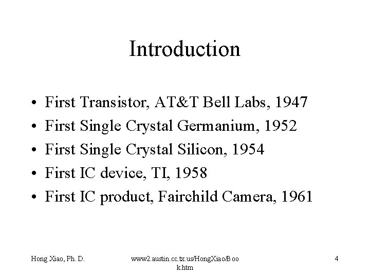 Introduction • • • First Transistor, AT&T Bell Labs, 1947 First Single Crystal Germanium,
