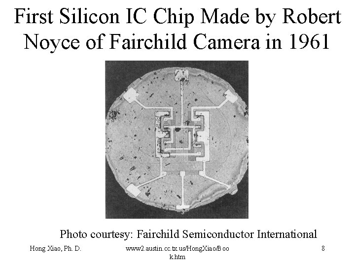 First Silicon IC Chip Made by Robert Noyce of Fairchild Camera in 1961 Photo