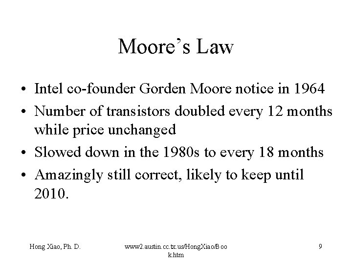 Moore's Law • Intel co-founder Gorden Moore notice in 1964 • Number of transistors